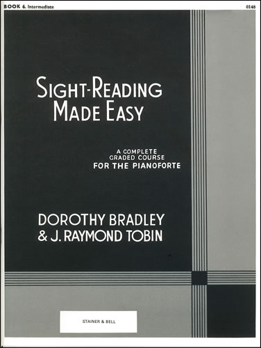 Bradley, Dorothy And Tobin, Raymond: Sight-Reading Made Easy. Book 6 Intermediate