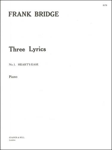 Bridge, Frank: Heart's Ease (Three Lyric Pieces)