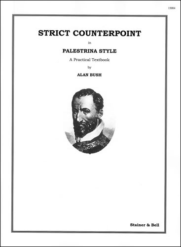 Bush, Alan: Strict Counterpoint In The Palestrina Style