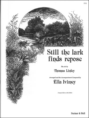 Ivimey, Ella: Still The Lark Finds Repose