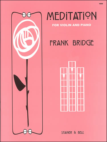 Bridge, Frank: Three Pieces For Violin And Piano. Meditation