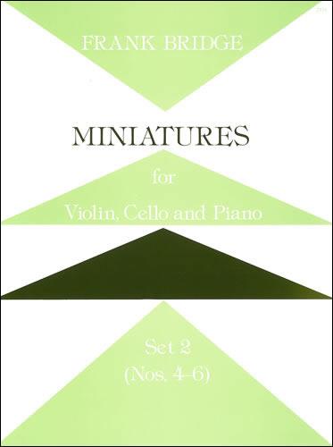 Bridge, Frank: Miniatures For Violin, Cello And Piano. Set 2