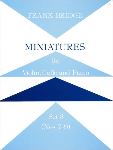 Bridge, Frank: Miniatures For Violin, Cello And Piano. Set 3