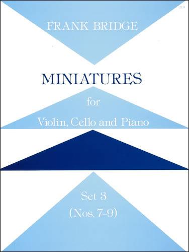 Bridge, Frank: Miniatures For Violin, Cello And Piano. Set 3