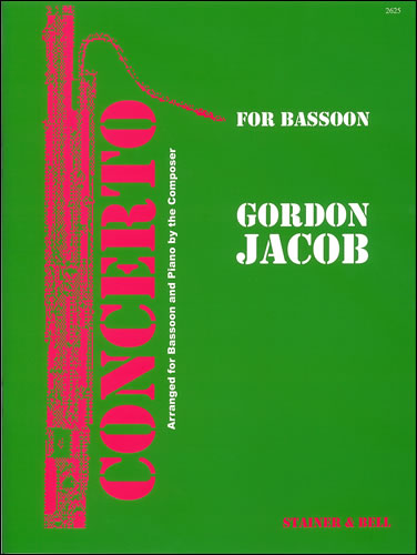 Jacob, Gordon: Concerto For Bassoon, Strings And Percussion. Transcribed For Bassoon And Piano