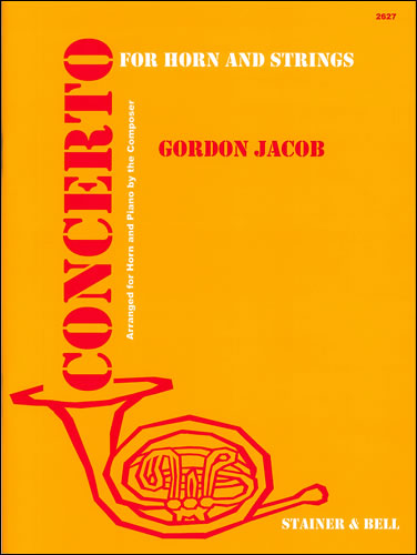 Jacob, Gordon: Concerto For Horn And Strings. Transcribed For Horn And Piano