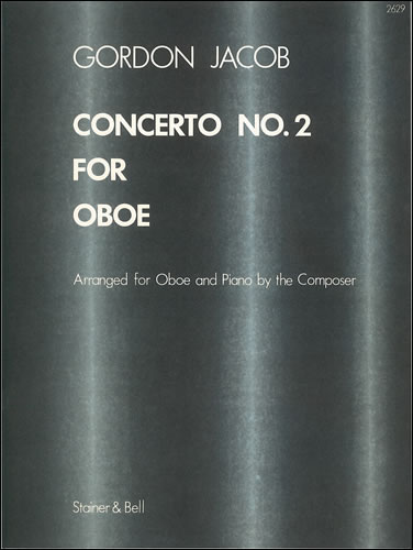Jacob, Gordon: Concerto No. 2 For Oboe And Orchestra. Trans. Oboe And Piano