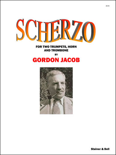 Jacob, Gordon: Scherzo For Two Trumpets, Horn And Trombone