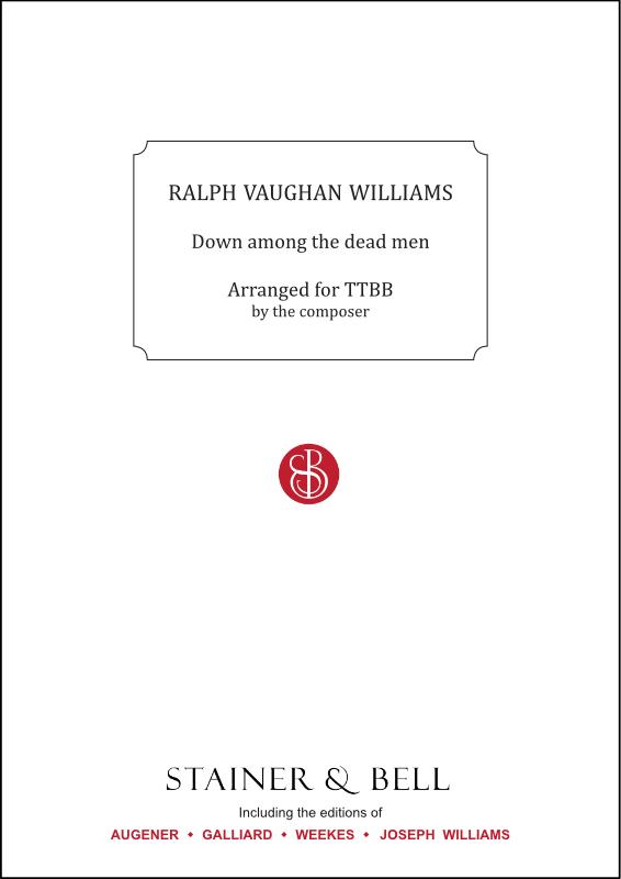 Vaughan Williams, Ralph: Down Among The Dead Men. Arr. TTBB