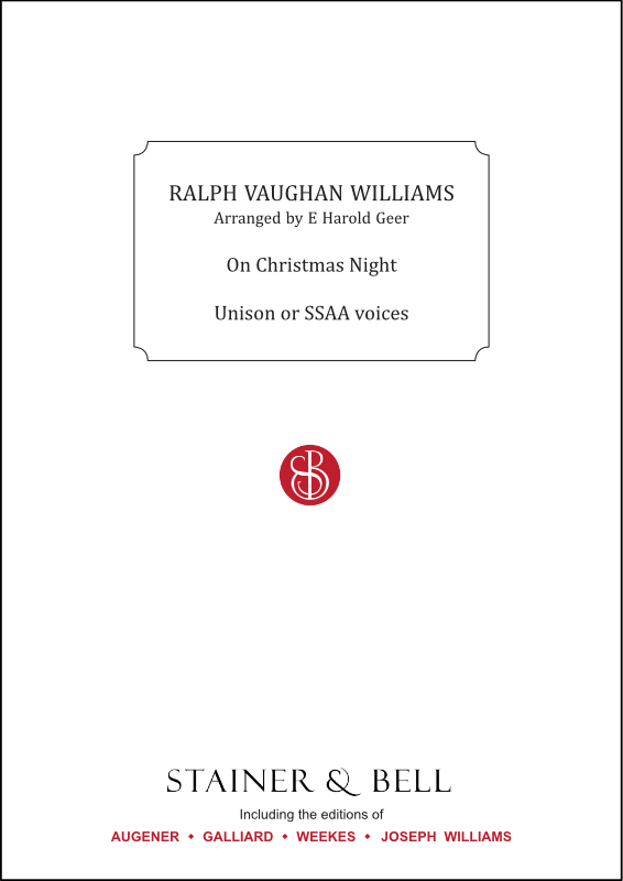 Vaughan Williams, Ralph: On Christmas Night. Unison Or SSAA Voices