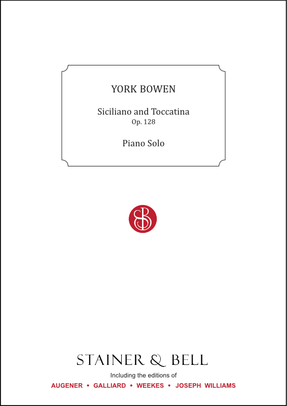 Bowen, York: Siciliano And Toccatina Op. 128. Piano Solo