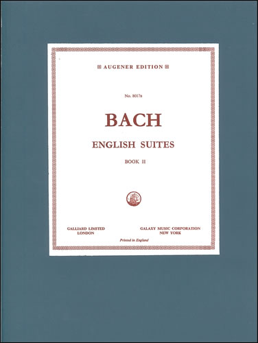 Bach, Johann Sebastian: Suites, The English. BWV 806-811. Book 2: Nos. 4-6