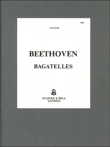 Beethoven, Ludwig Van: Bagatelles, The 17. Op. 119 And Op. 126