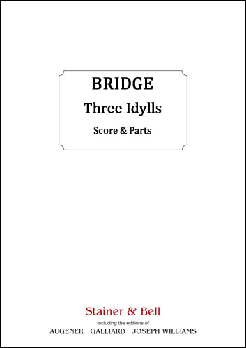 Bridge, Frank: Three Idylls