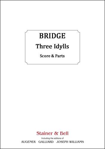 Bridge, Frank: Three Idylls