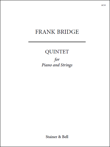 Bridge, Frank: Quintet. Two Violins, Viola, Cello And Piano