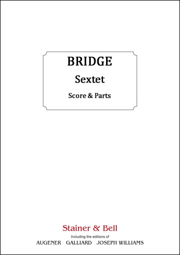 Bridge, Frank: Sextet For Two Violins, Two Violas And Two Cellos