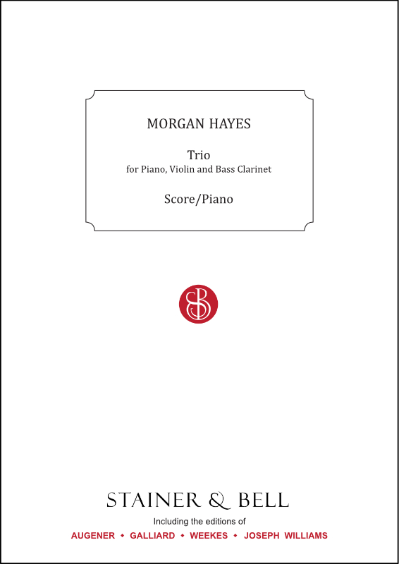 Hayes, Morgan: Trio For Violin, Bass Clarinet And Piano