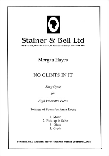 Hayes, Morgan: No Glints In It. Song Cycle For High Voice And Piano