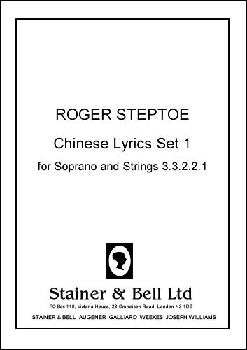 Steptoe, Roger: Chinese Lyrics Set 1 For Soprano And Strings 3.3.2.2.1.
