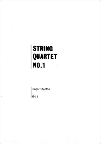 Steptoe, Roger: String Quartet No. 1