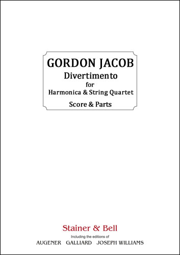 Jacob, Gordon: Divertimento For Harmonica And String Quartet