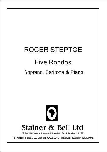 Steptoe, Roger: Five Rondos For Soprano, Baritone And Piano