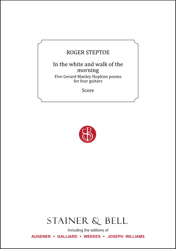 Steptoe, Roger: In The White And The Walk Of The Morning. Score