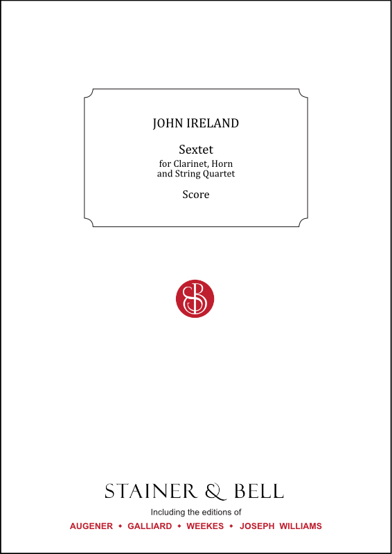 Ireland, John: Sextet For Clarinet, Horn, Two Violins, Viola And Cello