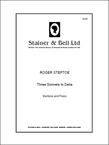 Steptoe, Roger: Three Sonnets To Delia For Baritone And Piano