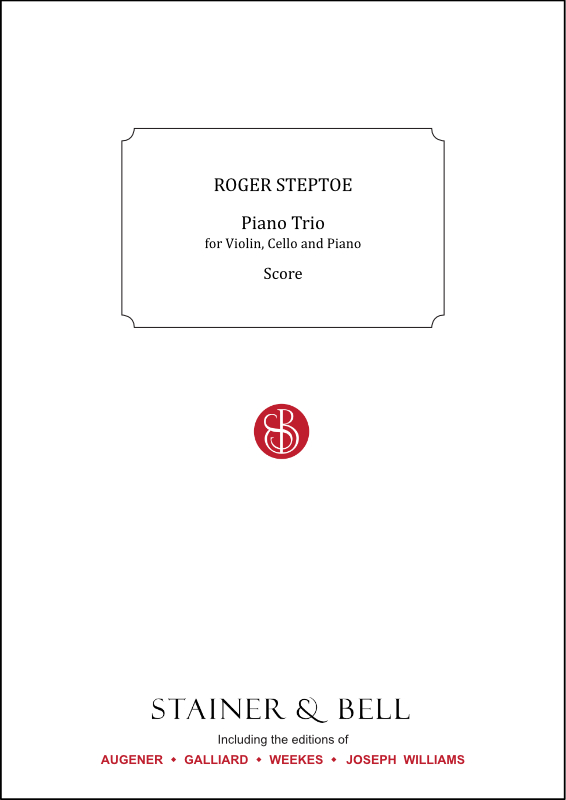 Steptoe, Roger: Piano Trio For Violin, Cello And Piano