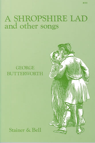 Butterworth, George: A Shropshire Lad And Other Songs