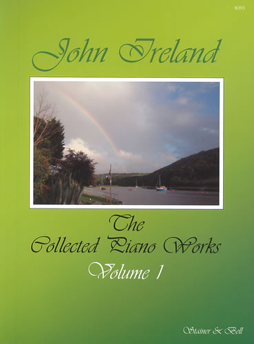 Ireland, John: The Collected Works For Piano: Volume 1