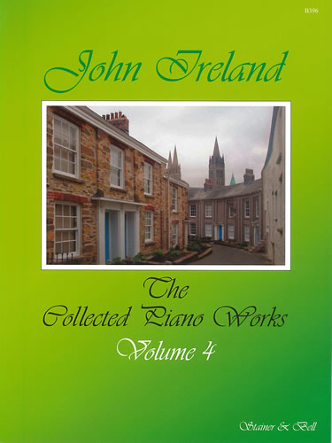 Ireland, John: The Collected Works For Piano: Volume 4