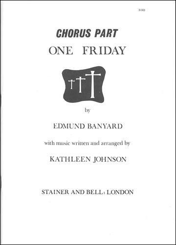 Banyard, Edmund: One Friday. Chorus Part