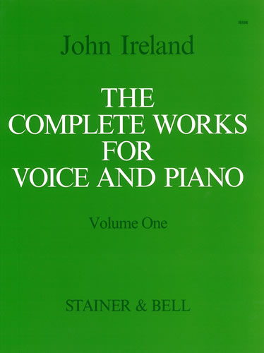 Ireland, John: The Complete Works For Voice And Piano. Volume 1: High Voice
