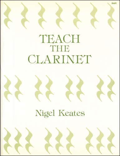 Keates, Nigel: Teach The Clarinet