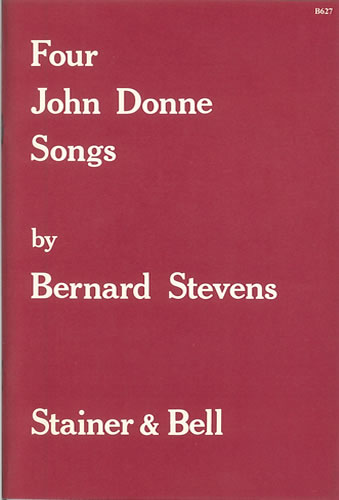 Stevens, Bernard: Four John Donne Songs For High Voice
