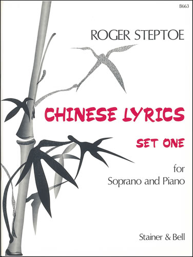 Steptoe, Roger: Chinese Lyrics Set 1 For Soprano And Piano