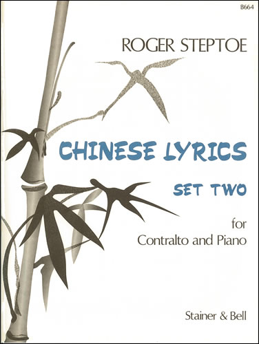 Steptoe, Roger: Chinese Lyrics Set 2 For Contralto (or Countertenor) And Piano