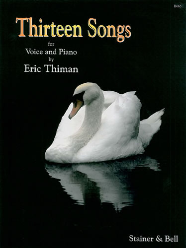 Thiman, Eric: Thirteen Songs