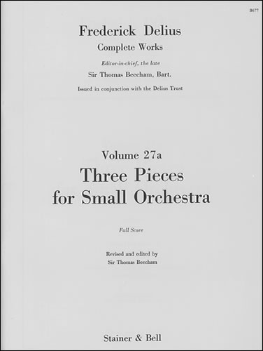 Delius, Frederick: Pieces For Small Orchestra, Three