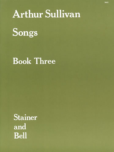 Sullivan, Arthur: Songs Book 3