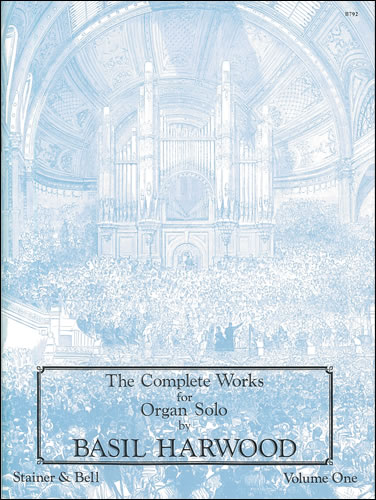 Harwood, Basil: The Complete Works For Organ Solo. Book 1