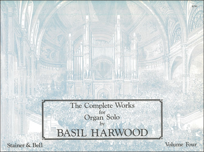 Harwood, Basil: The Complete Works For Organ Solo. Book 4