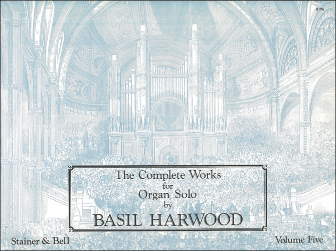 Harwood, Basil: The Complete Works For Organ Solo. Book 5