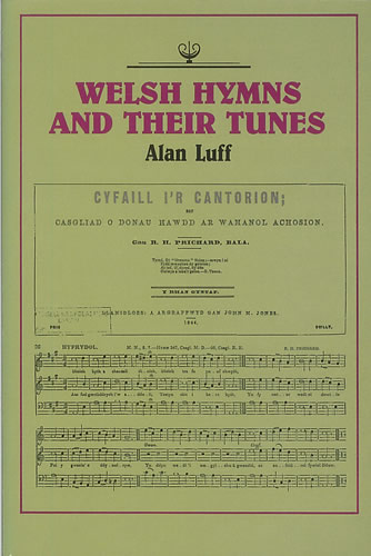 Welsh Hymns And Their Tunes: Their Background And Place In Welsh History And Culture