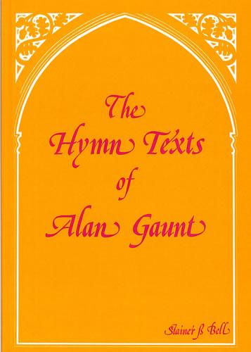Gaunt, Alan: The Hymn Texts Of Alan Gaunt