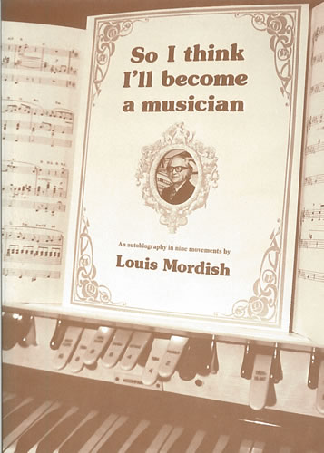 Mordish, Louis: So I Think I'll Become A Musician