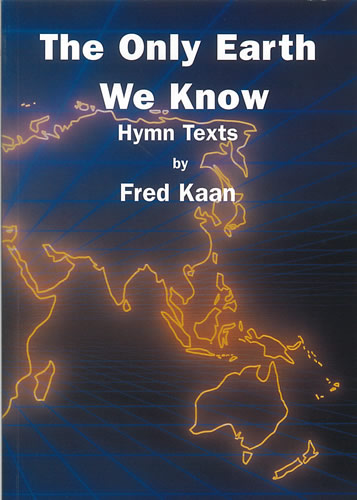Kaan, Fred: The Only Earth We Know